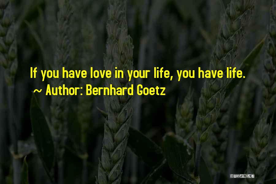 Bernhard Goetz Quotes 809734