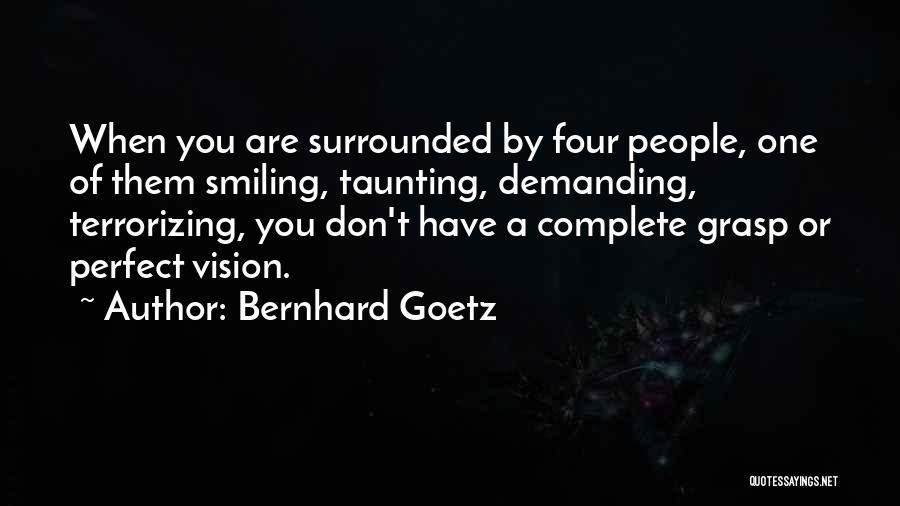 Bernhard Goetz Quotes 958077