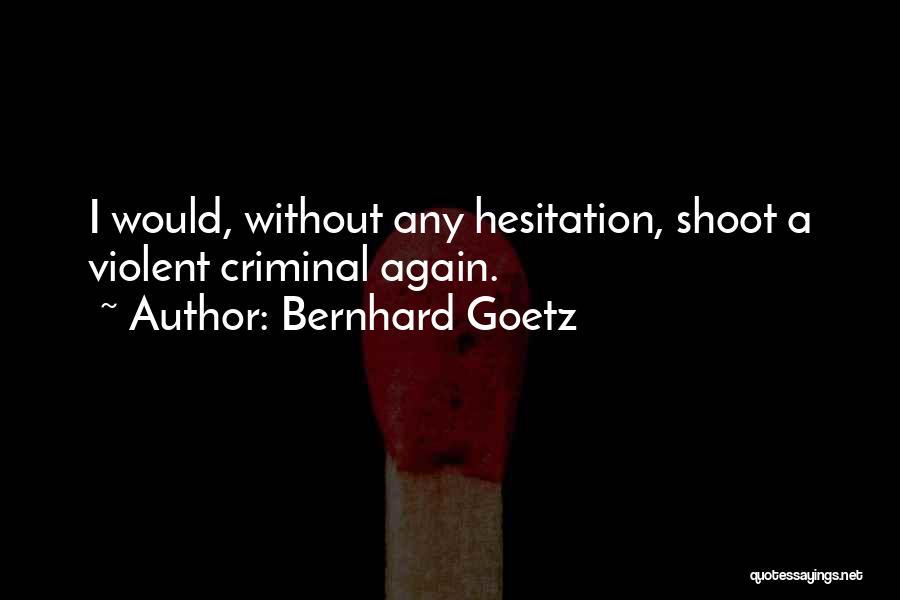 Bernhard Goetz Quotes 964393