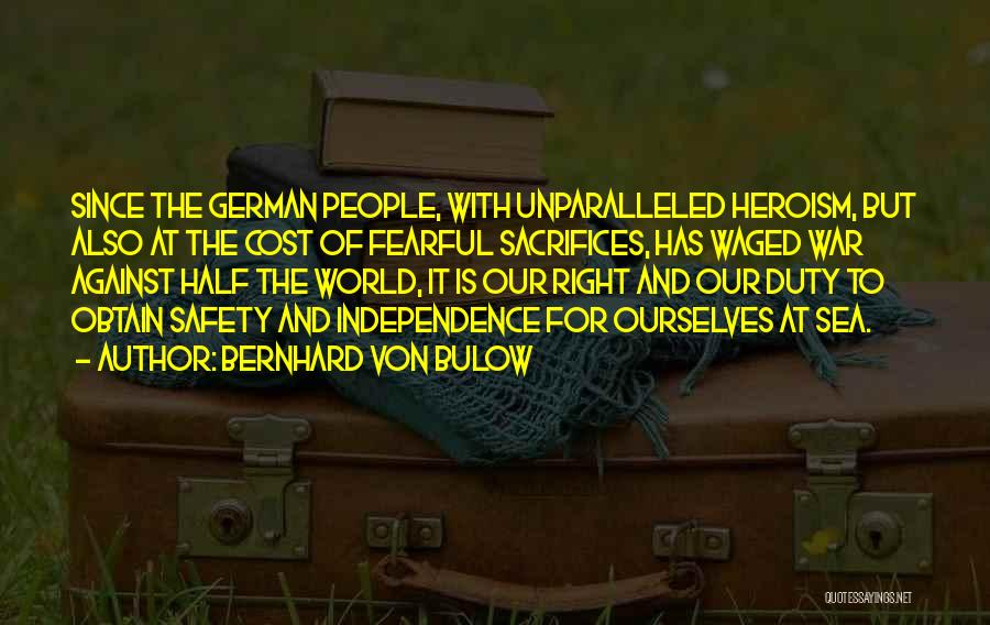 Bernhard Quotes By Bernhard Von Bulow