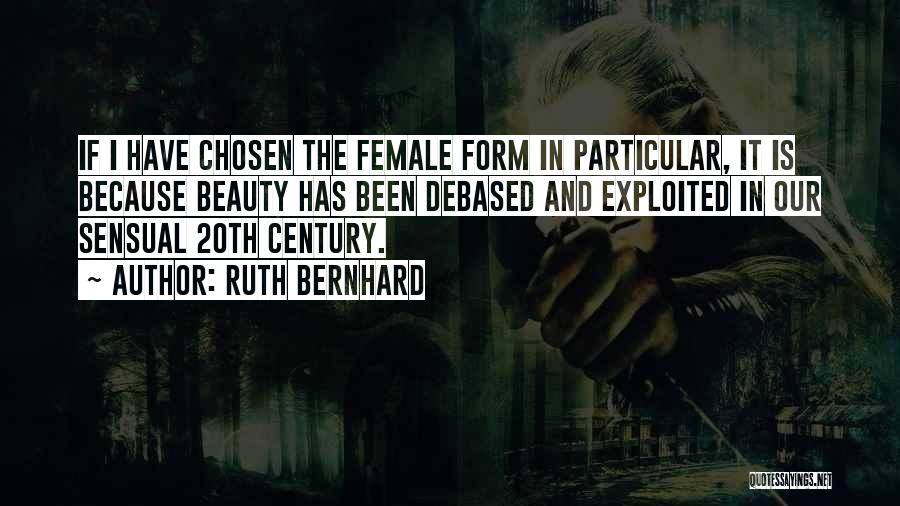 Bernhard Quotes By Ruth Bernhard
