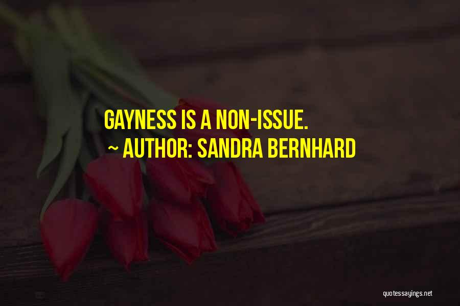 Bernhard Quotes By Sandra Bernhard