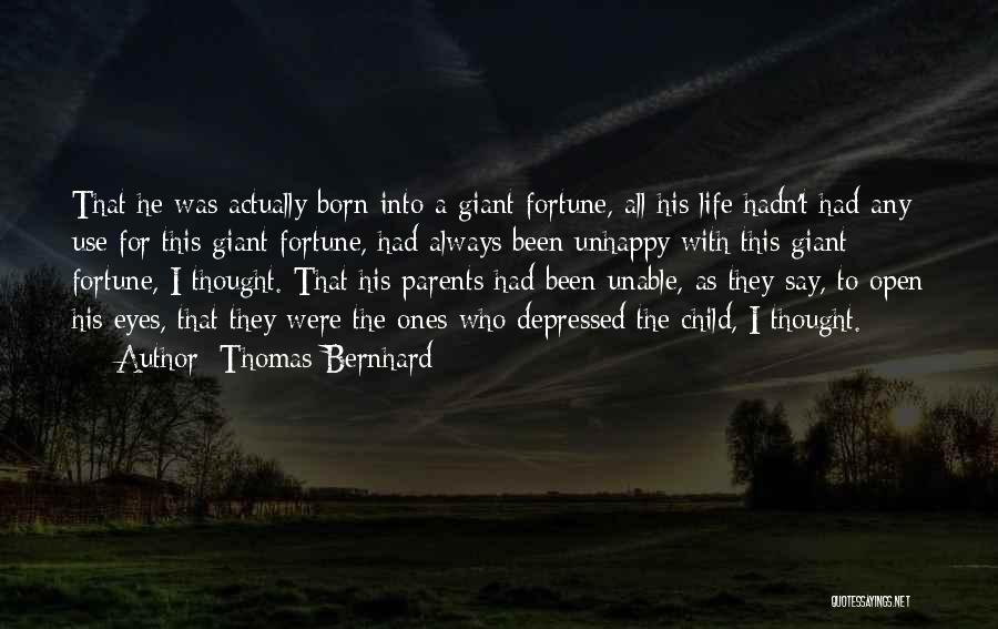 Bernhard Quotes By Thomas Bernhard