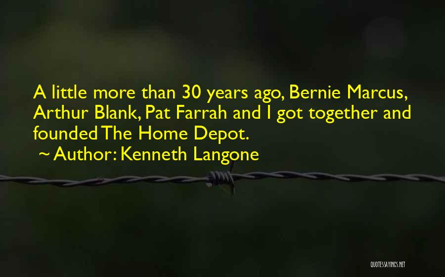 Bernie Marcus Quotes By Kenneth Langone