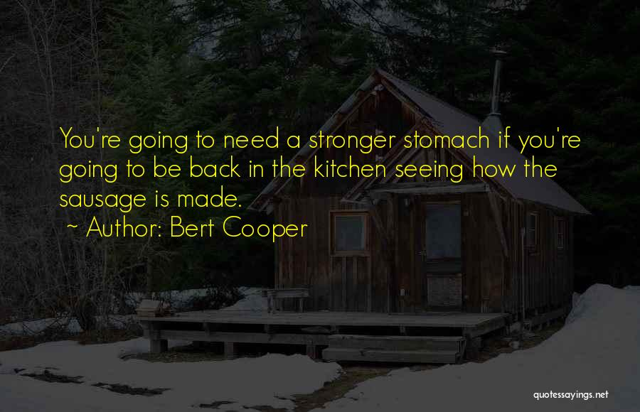 Bert Cooper Quotes 1211627