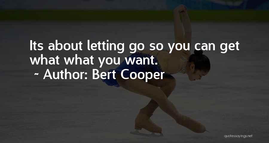 Bert Cooper Quotes 2085290