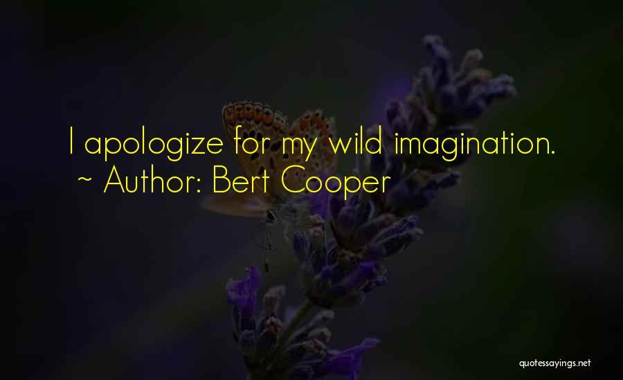 Bert Cooper Quotes 710905
