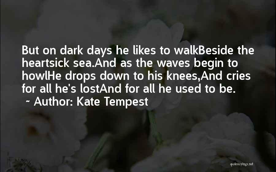 Beside The Sea Quotes By Kate Tempest