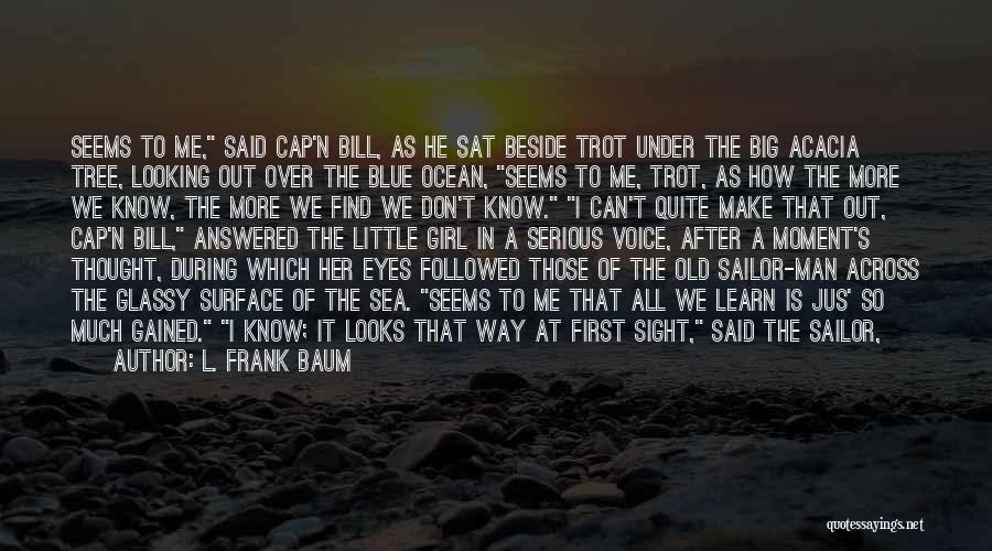 Beside The Sea Quotes By L. Frank Baum