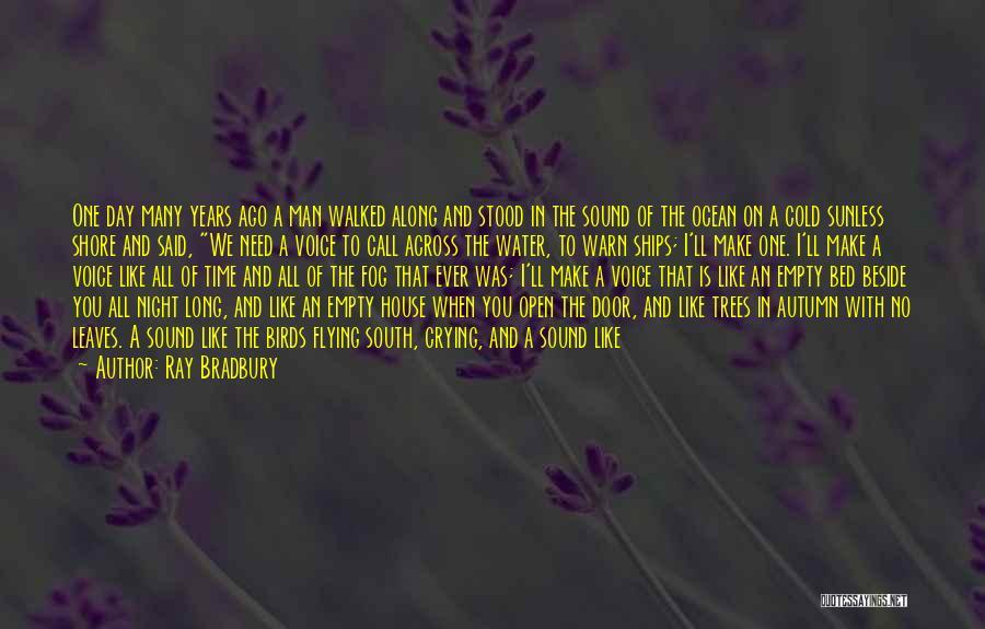Beside The Sea Quotes By Ray Bradbury