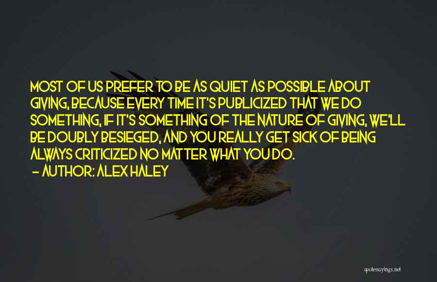 Besieged Quotes By Alex Haley