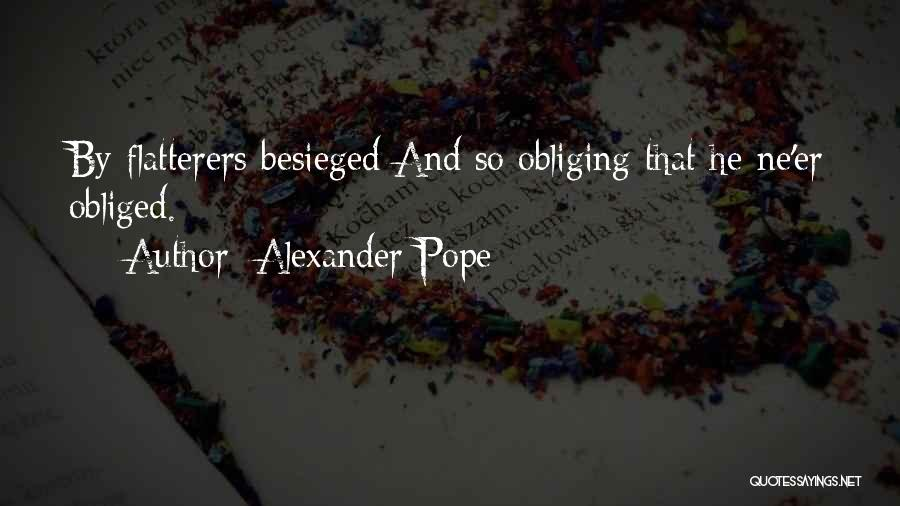 Besieged Quotes By Alexander Pope