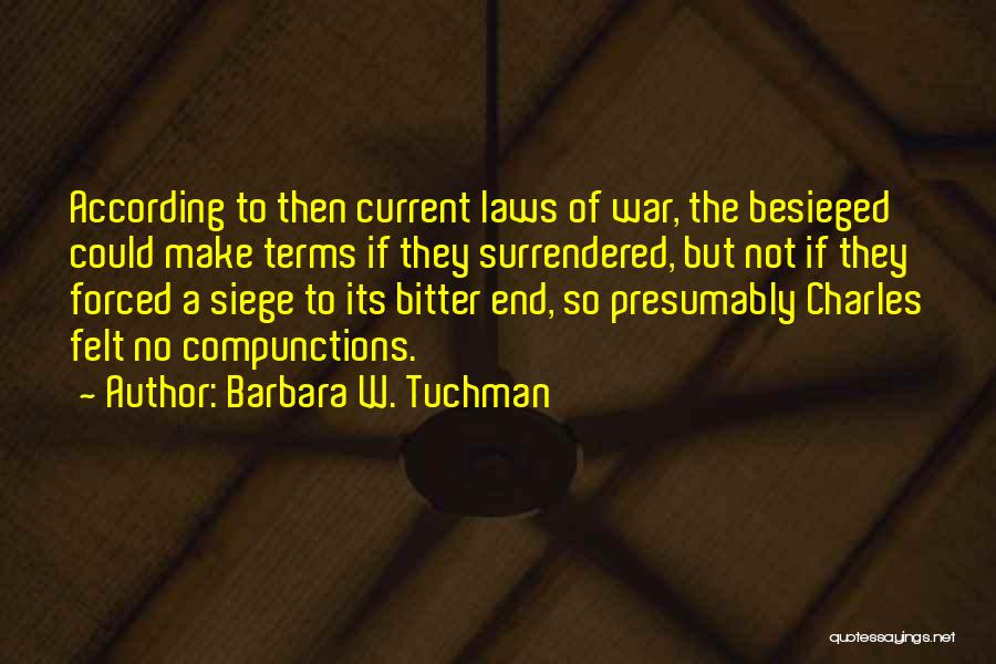 Besieged Quotes By Barbara W. Tuchman