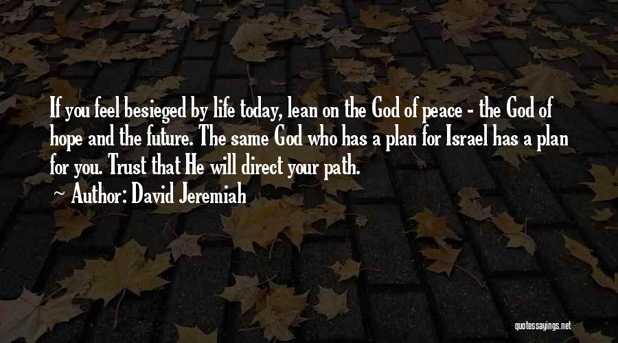 Besieged Quotes By David Jeremiah