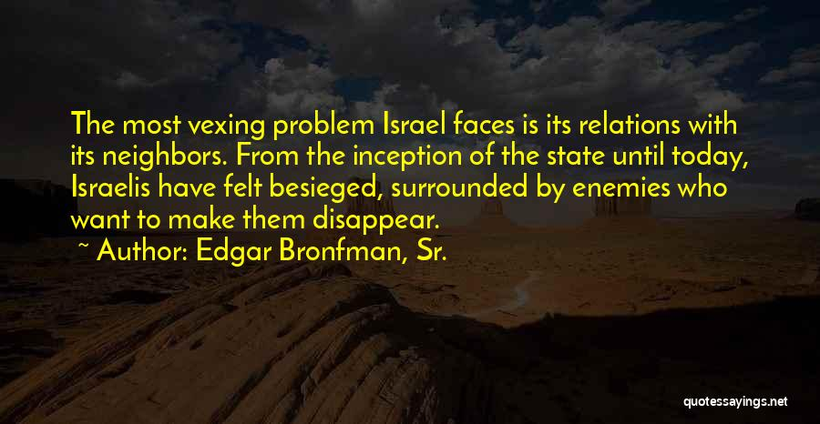 Besieged Quotes By Edgar Bronfman, Sr.