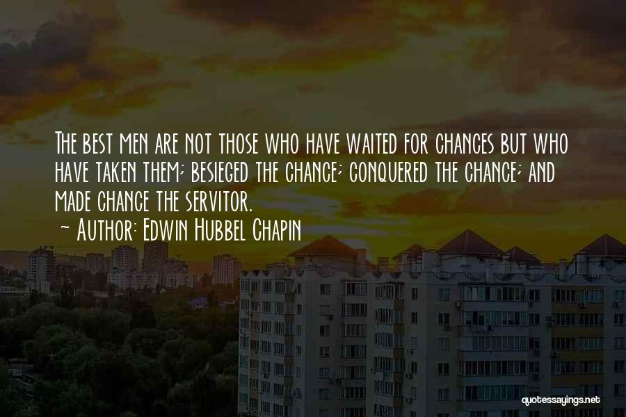 Besieged Quotes By Edwin Hubbel Chapin