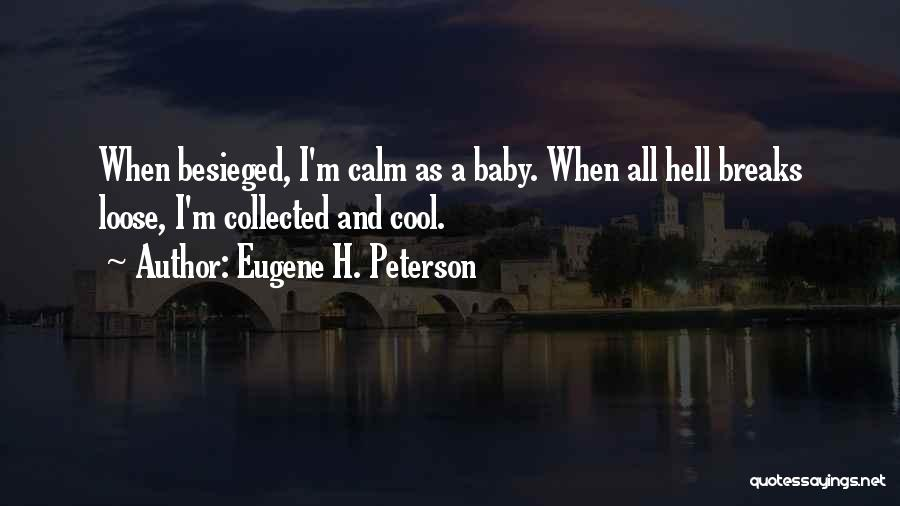 Besieged Quotes By Eugene H. Peterson