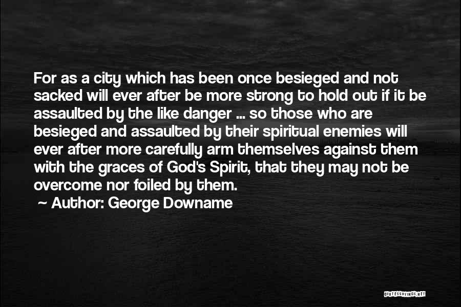 Besieged Quotes By George Downame