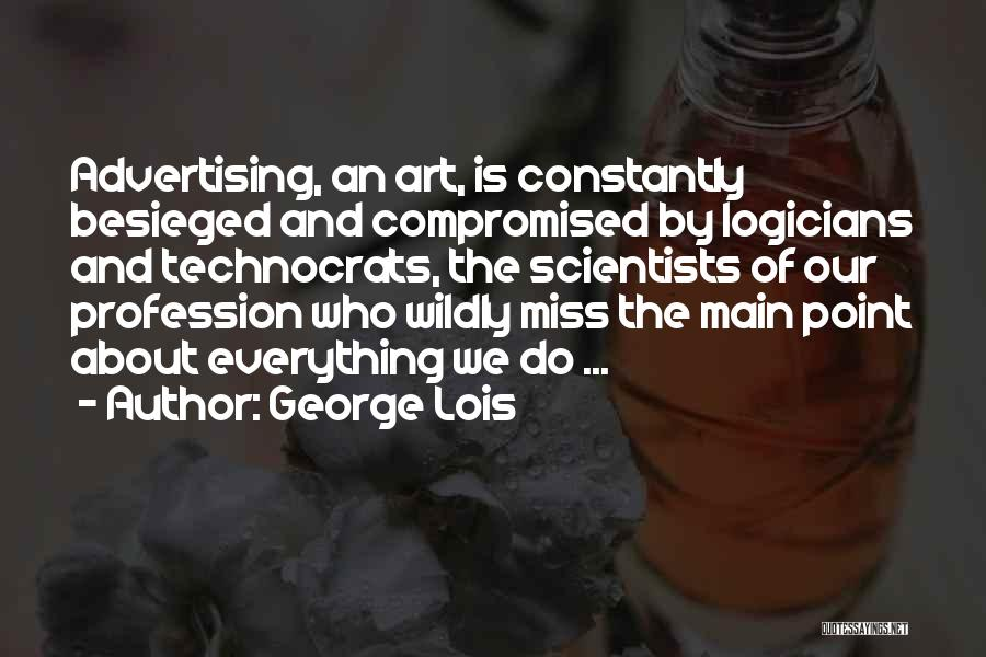 Besieged Quotes By George Lois