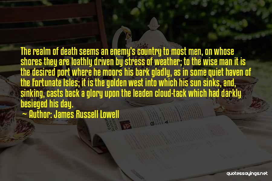 Besieged Quotes By James Russell Lowell