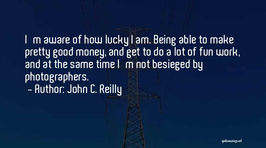 Besieged Quotes By John C. Reilly