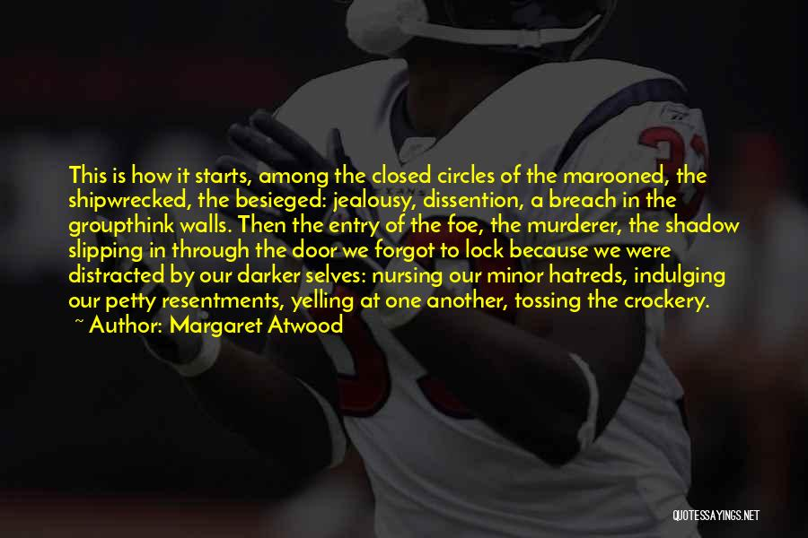 Besieged Quotes By Margaret Atwood