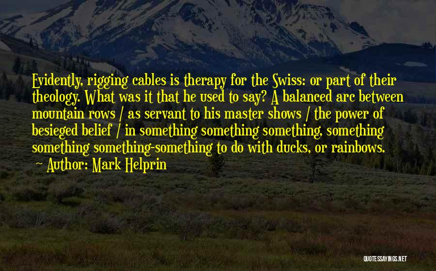 Besieged Quotes By Mark Helprin
