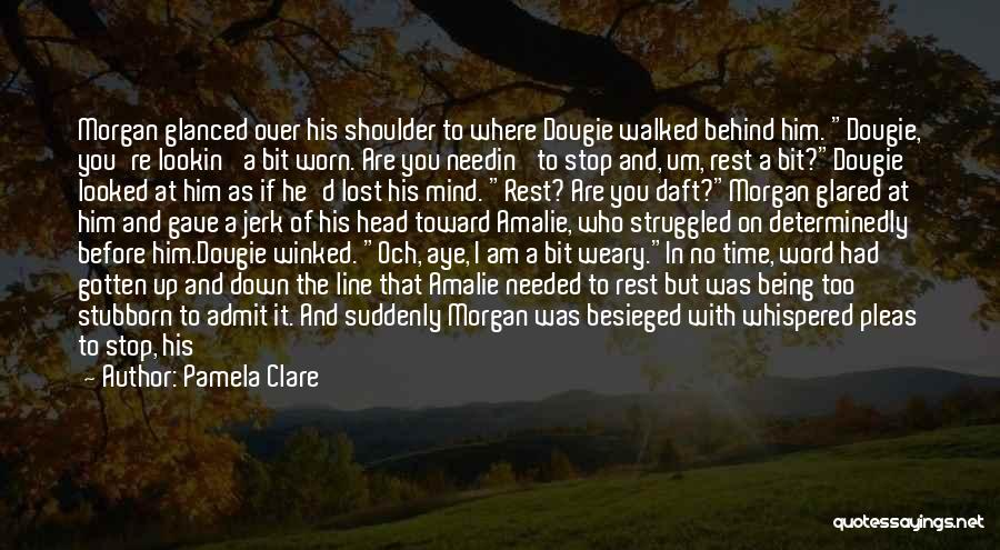 Besieged Quotes By Pamela Clare