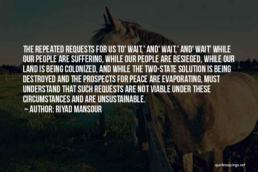 Besieged Quotes By Riyad Mansour