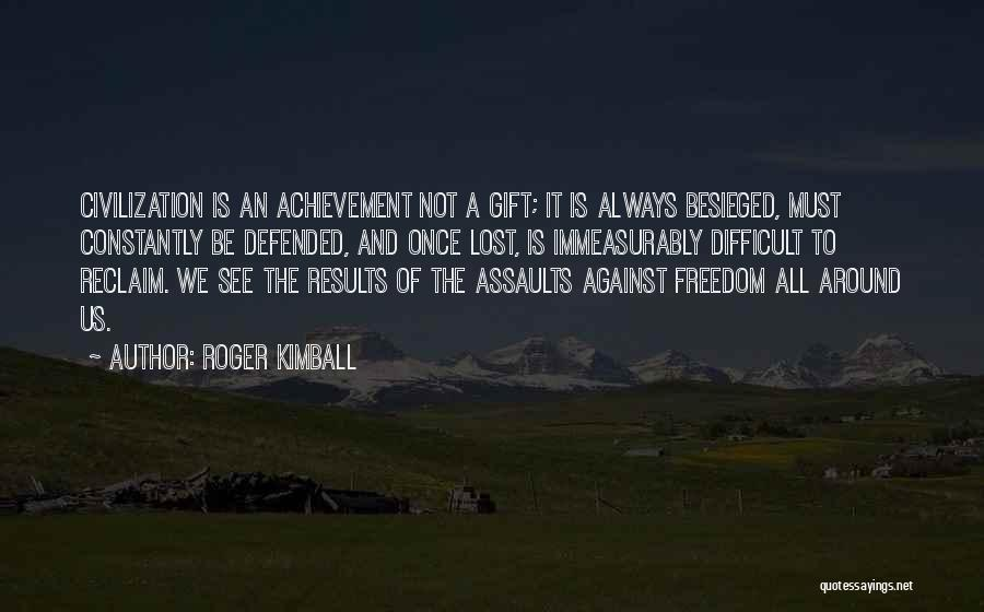 Besieged Quotes By Roger Kimball