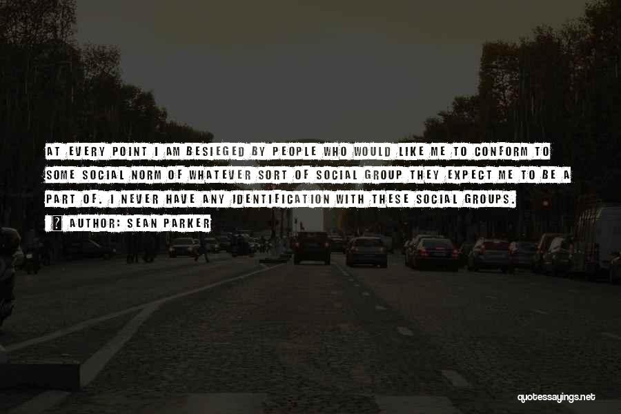 Besieged Quotes By Sean Parker