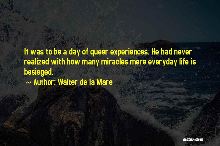 Besieged Quotes By Walter De La Mare