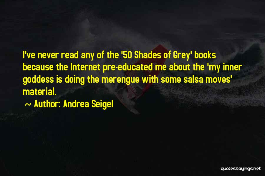 Best 50 Shades Quotes By Andrea Seigel