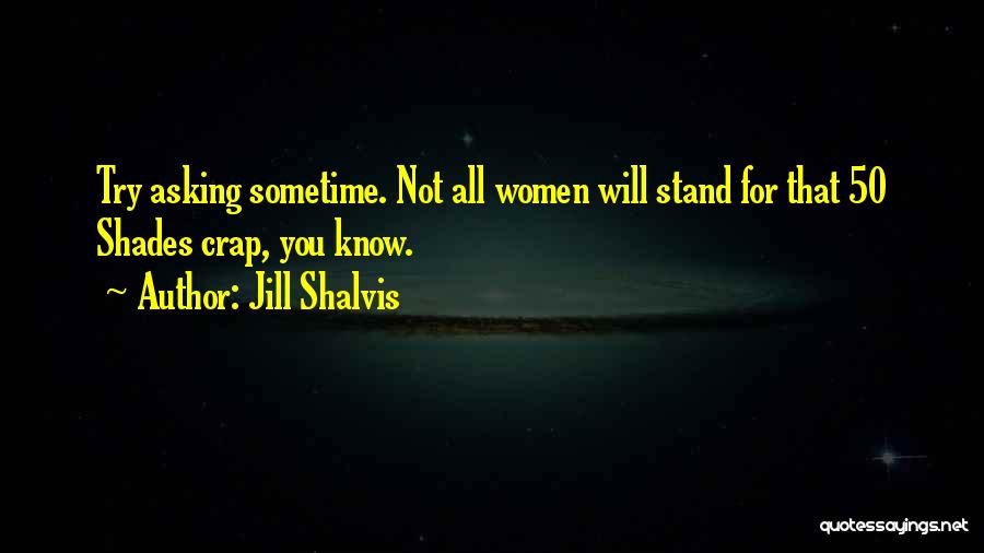 Best 50 Shades Quotes By Jill Shalvis