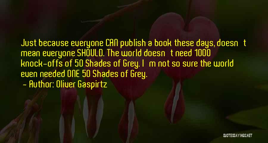 Best 50 Shades Quotes By Oliver Gaspirtz