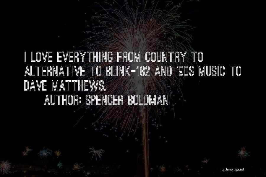 Best 90s Country Quotes By Spencer Boldman