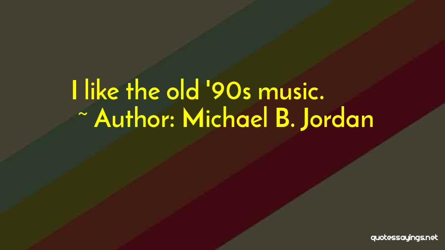Top 36 Best 90s Music Quotes & Sayings