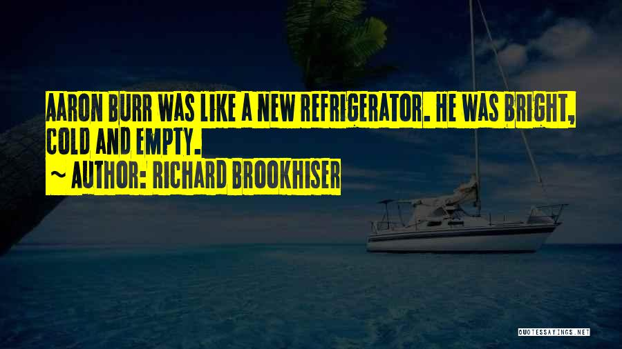 Best Aaron Burr Quotes By Richard Brookhiser