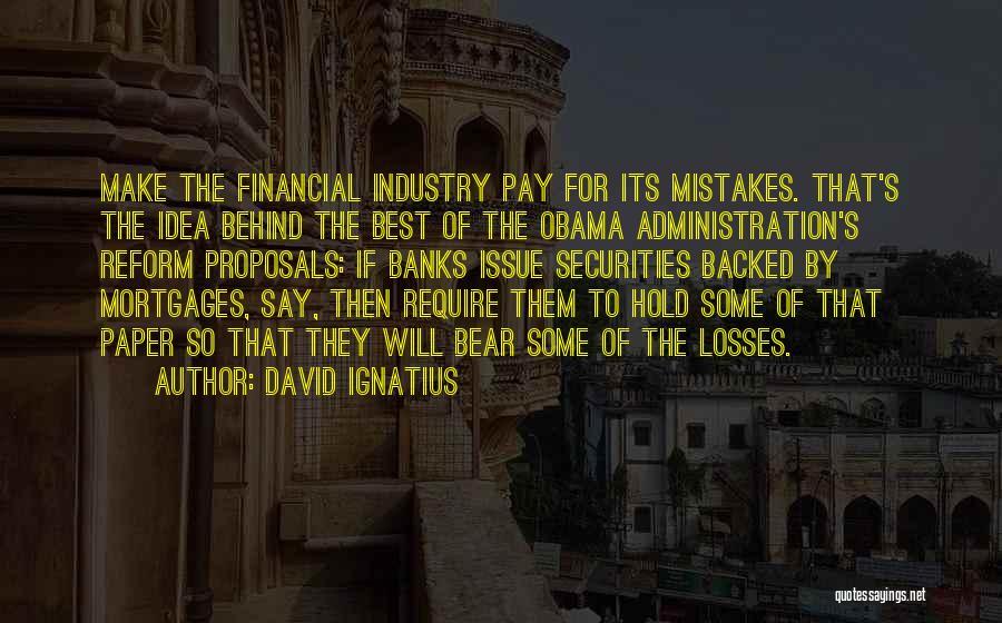 Best Administration Quotes By David Ignatius