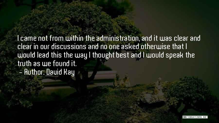 Best Administration Quotes By David Kay