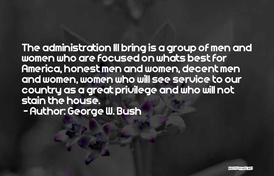 Best Administration Quotes By George W. Bush
