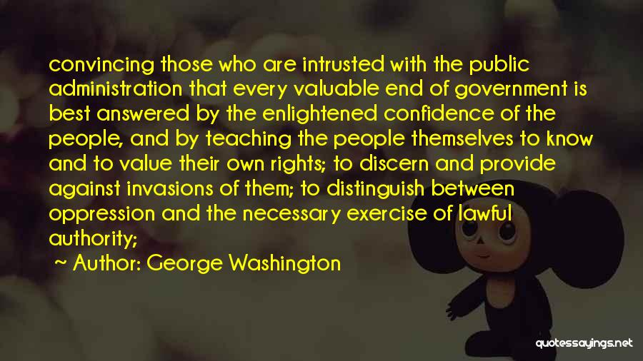 Best Administration Quotes By George Washington