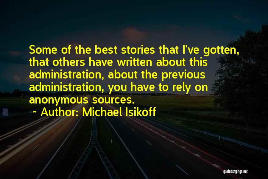 Best Administration Quotes By Michael Isikoff
