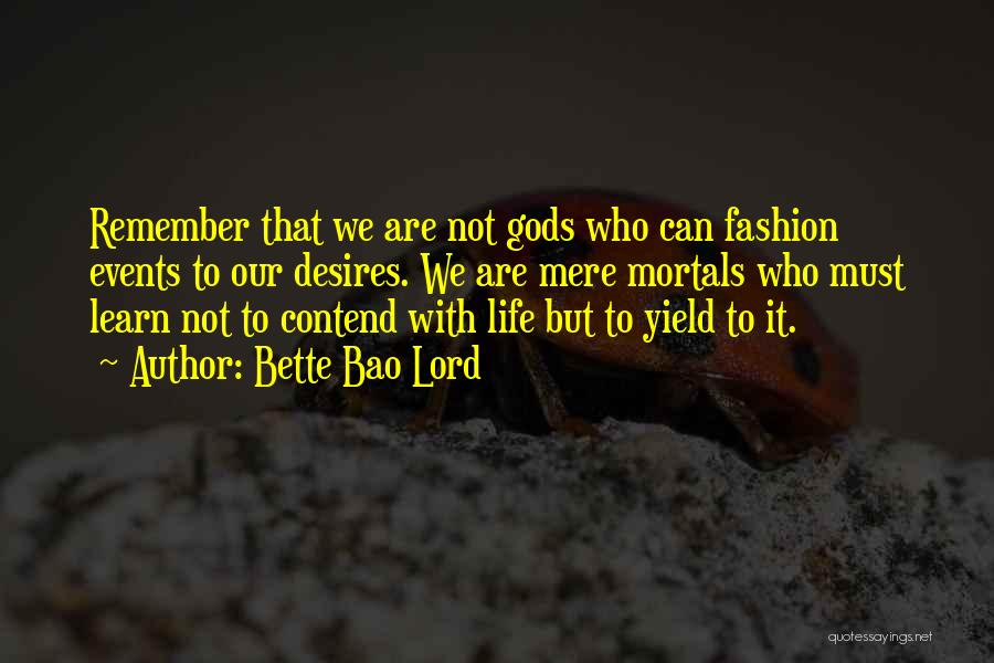Best Advice For Life Quotes By Bette Bao Lord