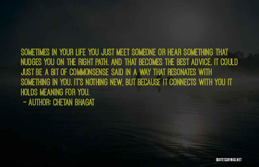 Best Advice For Life Quotes By Chetan Bhagat