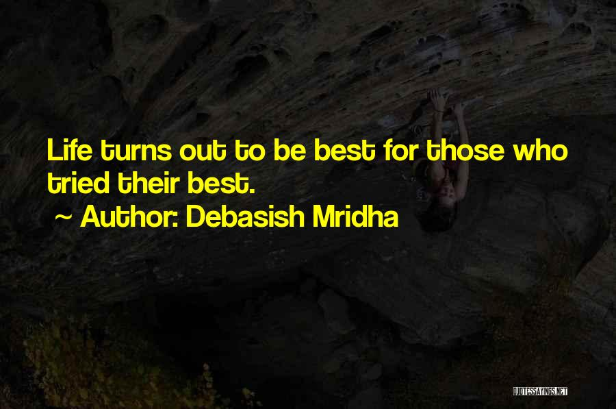 Best Advice For Life Quotes By Debasish Mridha