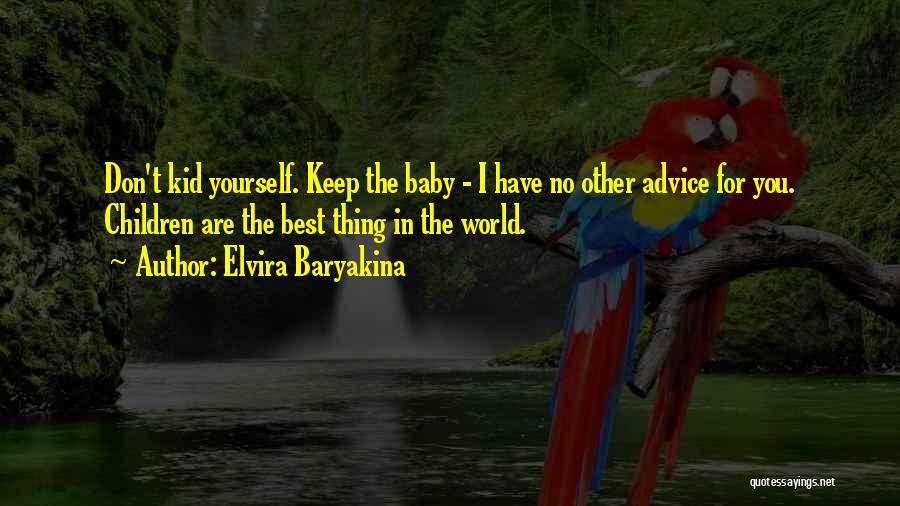 Best Advice For Life Quotes By Elvira Baryakina