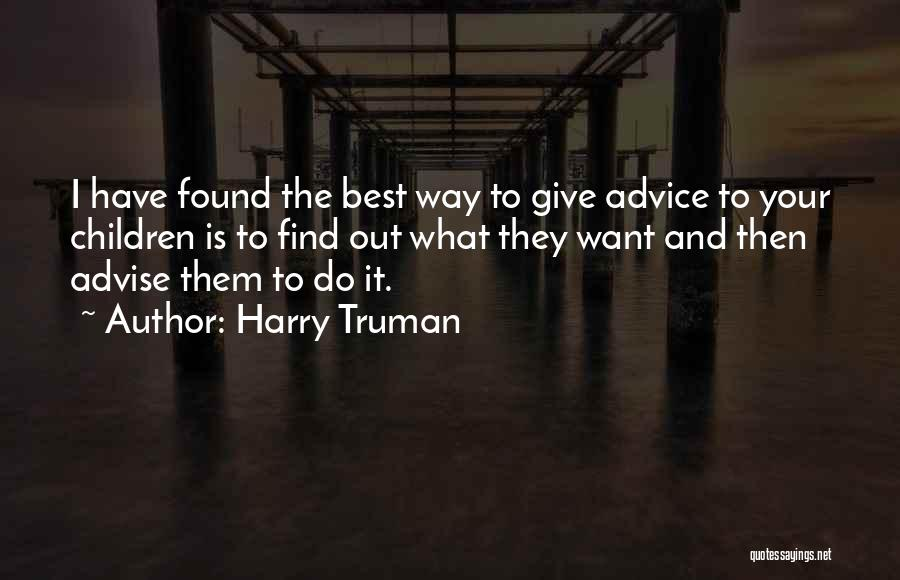 Best Advice For Life Quotes By Harry Truman