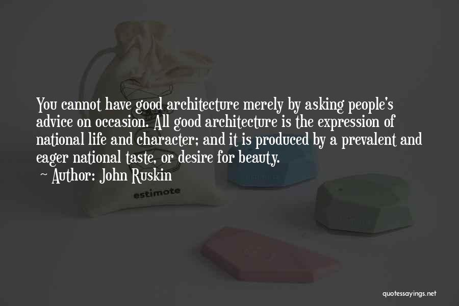 Best Advice For Life Quotes By John Ruskin