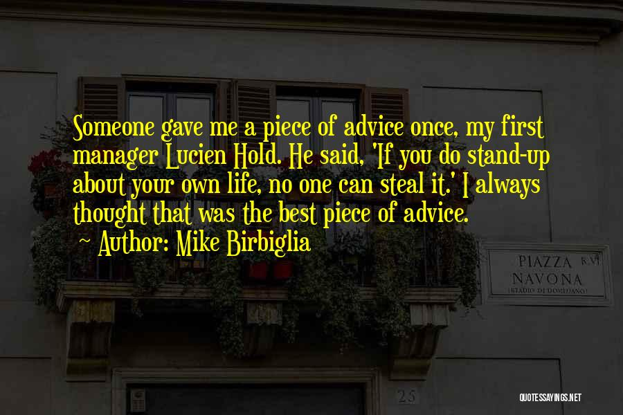 Best Advice For Life Quotes By Mike Birbiglia